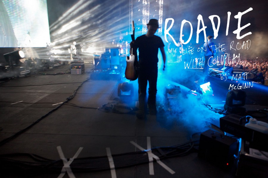 ROADIE MY LIFE ON THE ROAD WITH COLDPLAY BY MATT MCGINN 900x598